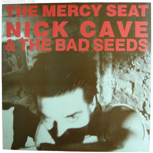 Nick Cave and The Bad Seeds -- The Mercy Seat