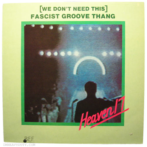 Heaven 17 -- (We Don\'t Need This) Fascist Groove Thang