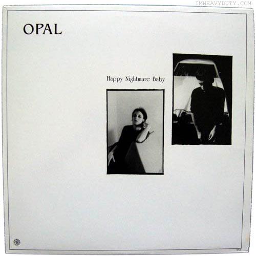 Opal -- Happy Nightmare Baby