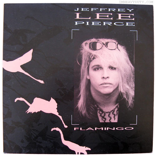 Jeffrey Lee Pierce -- Flamingo