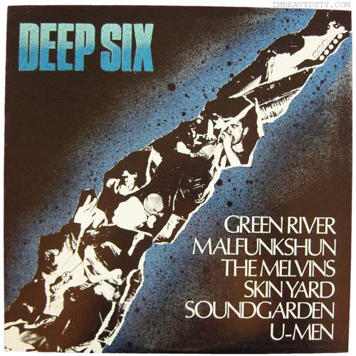 Various Artists -- Deep Six (Green River, Malfunkshun, The Melvins, Skin Yard, Soundgarden, U-Men)
